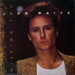 John_Waite_-_Missing_You