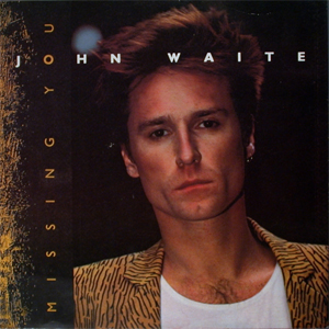 John_Waite_-_Missing_You